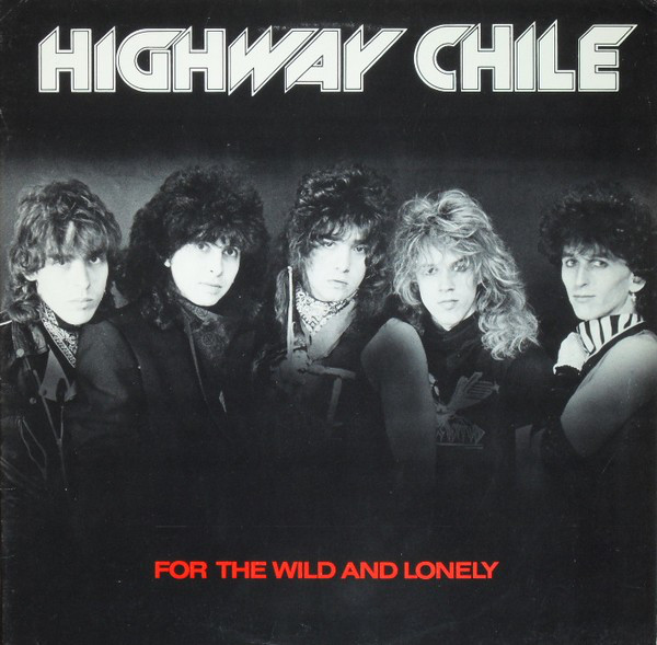 Highway Chile - For the Wild and Lonely