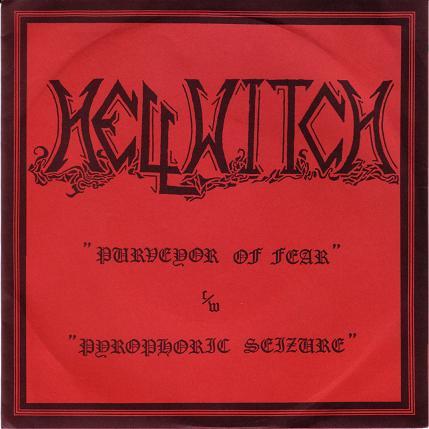 Hellwitch - Purveyor of Fear c/w Pyrophoric Seizure