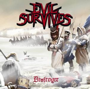 Evil Survives - Destroyer