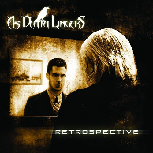 As Death Lingers - Retrospective