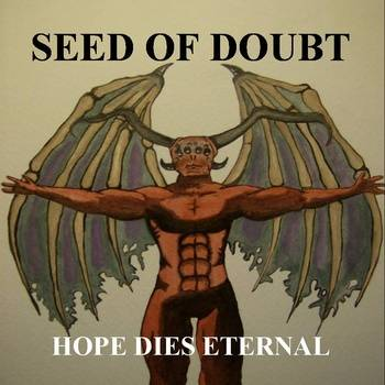 Seed of Doubt - Hope Dies Eternal