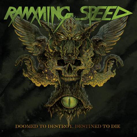Ramming Speed - Doomed to Destroy, Destined to Die