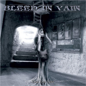 Bleed in Vain - One Day Left