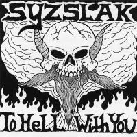 Syzslak - To Hell with You