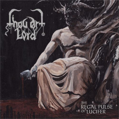 Thou Art Lord - The Regal Pulse of Lucifer