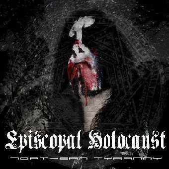 Episcopal Holocaust - Northern Tyranny
