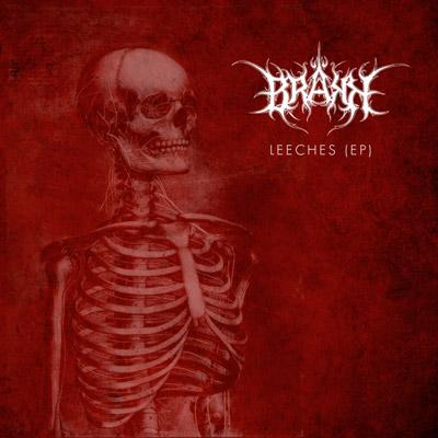 Brakk - Leeches (EP)