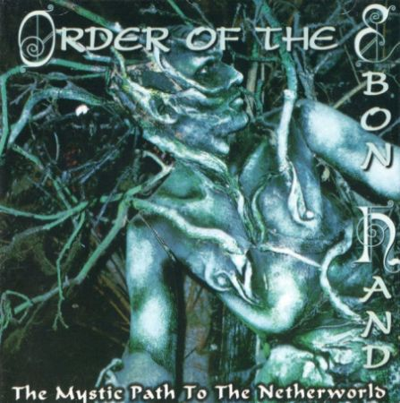 Order of the Ebon Hand - The Mystic Path to the Netherworld