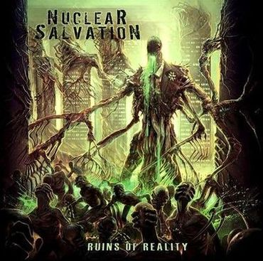 Nuclear Salvation - Ruins of Reality
