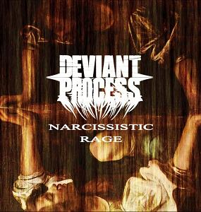 Deviant Process - Narcissistic Rage