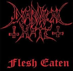 Diabolical Hate - Flesh Eaten