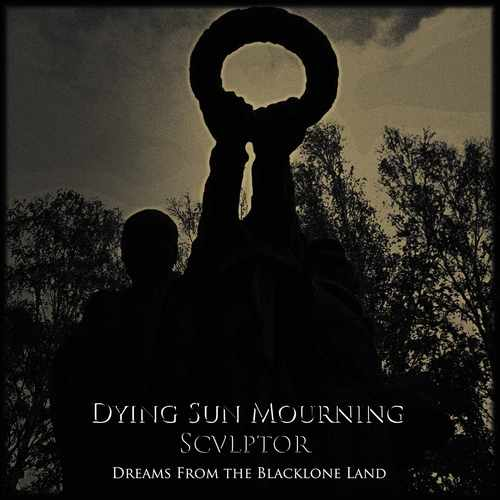 Sculptor / Dying Sun Mourning - Dreams from the Blacklone Land