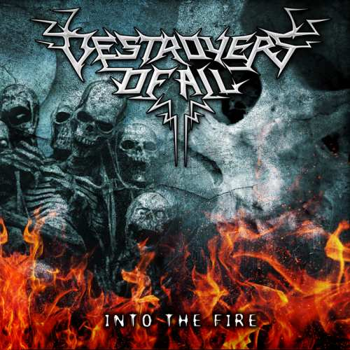 Destroyers of All - Into the Fire