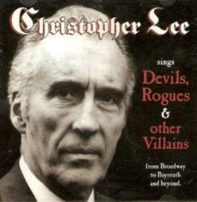 Christopher Lee - Sings Devils, Rogues & Other Villains (From Broadway to Bayreuth and Beyond)