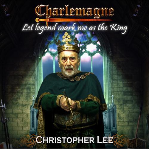 Christopher Lee - Charlemagne: Let Legend Mark Me as the ...