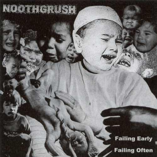 Noothgrush - Failing Early, Failing Often