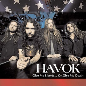 Havok - Give Me Liberty... or Give Me Death