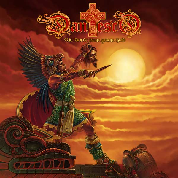 Dantesco - We Don't Fear Your God