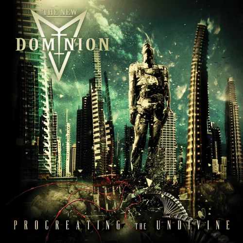 The New Dominion - Procreating the Undivine