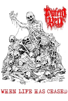 Putrid Yell - When Life Has Ceased