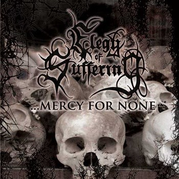 Elegy of Suffering - .​.​.Mercy for None
