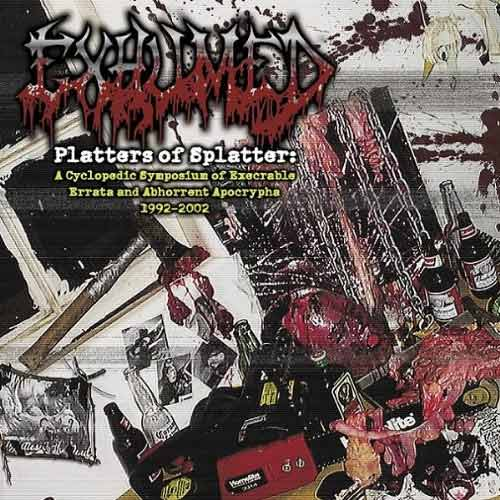 Exhumed - Platters of Splatter: A Cyclopedic Symposium of Execrable Errata and Abhorrent Apocraphya 1992-2002