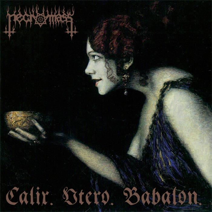 Necromass - Calix. Utero. Babalon.