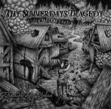 Thy Summerdays Tragedy - A Path Through My Ashes