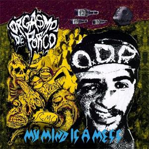 Orgasmo de Porco - My Mind Is a Mess