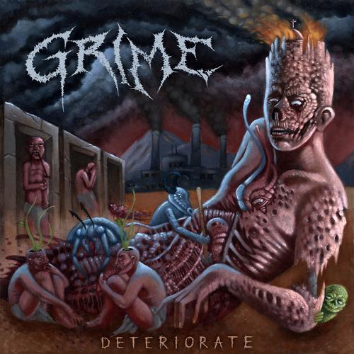Grime - Deteriorate