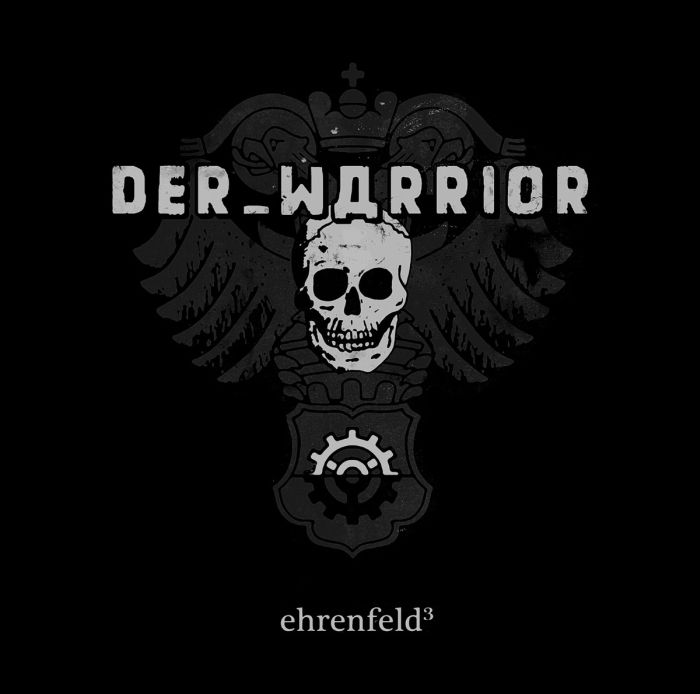 Der_Warrior - ehrenfeld³