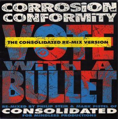 Corrosion of Conformity - Vote with a Bullet - The Consolidated Re-mix Version