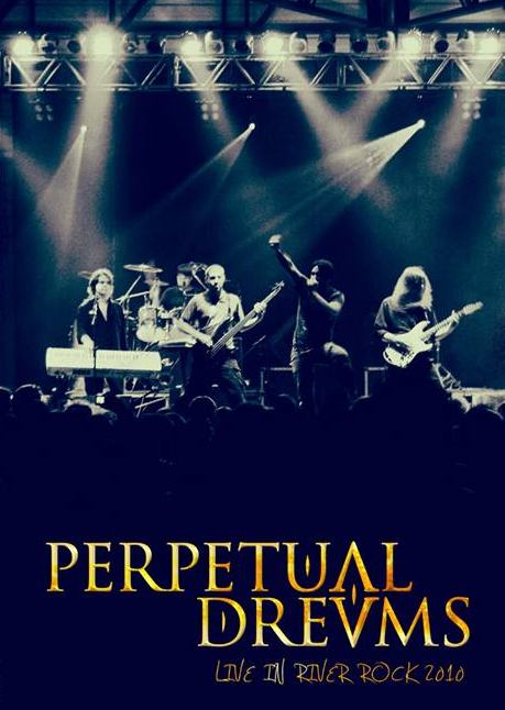 Perpetual Dreams - Live in River Rock 2010