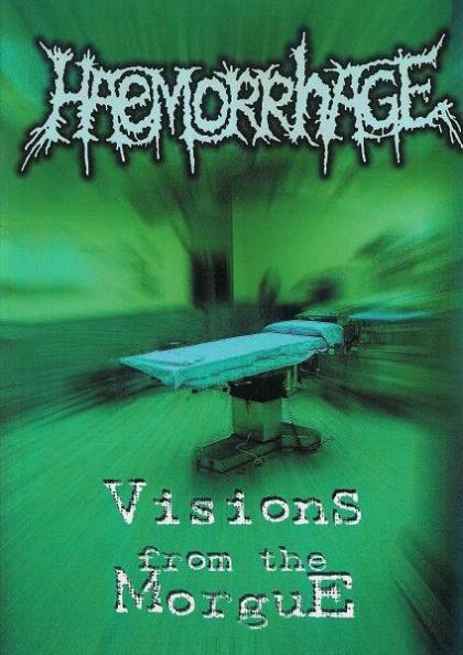 Haemorrhage - Visions from the Morgue