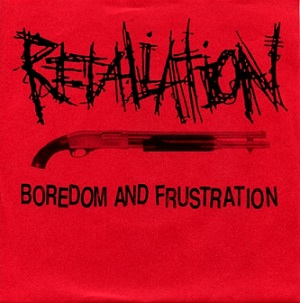 Retaliation - Boredom and Frustration