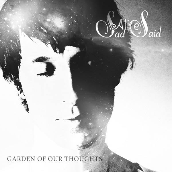Sad Alice Said - Garden of Our Thoughts