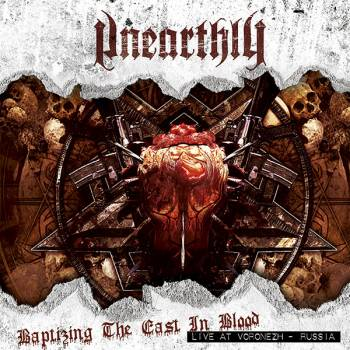 Unearthly - Baptizing the East in Blood: Live at Voronezh - Russia
