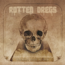 Rotten Dregs - Various Ways to Rot