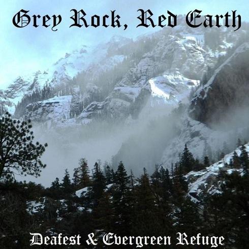 Deafest / Evergreen Refuge - Grey Rock, Red Earth