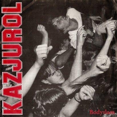 Kazjurol - Bodyslam