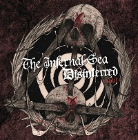 The Infernal Sea / Disinterred - The Infernal Sea / Disinterred