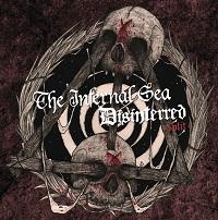 The Infernal Sea / Disinterred - The Infernal Sea / Disinterred