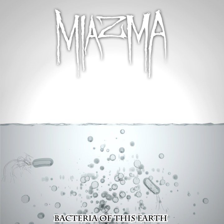 Miazma - Bacteria of This Earth