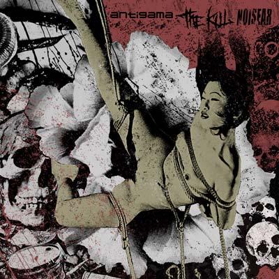 The Kill / Antigama / Noisear - Antigama / The Kill / Noisear