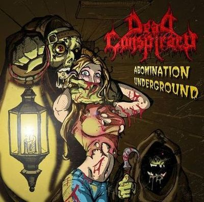 Dead Conspiracy - Abomination Underground