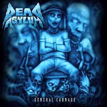 Dead Asylum - General Carnage