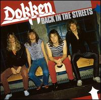 Dokken - Back in the Streets