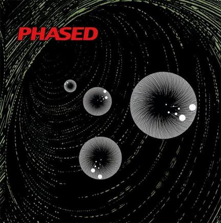 Phased - A Sort of Spasmic Phlegm Induced by Leaden Fumes of Pleasure