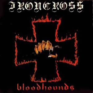 Ironcross - Bloodhounds