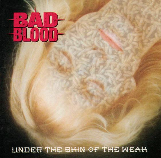 Bad Blood - Under the Skin of the Weak